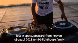 lost in space vs post card from heaven djrozqui 2013 remix  lighthouse family