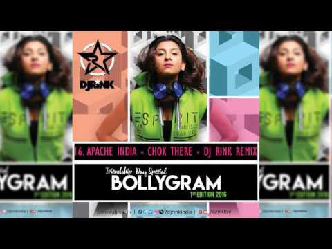 BOLLYGRAM 1st EDITION || DJ RINK Remix || 16.Apache India   Chok There