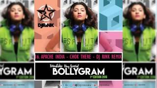 BOLLYGRAM 1st EDITION || DJ RINK Remix || 16.Apache India   Chok There