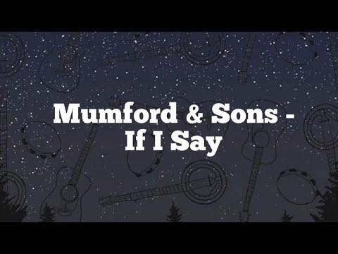 Mumford & Sons - If I Say (Lyrics Video)