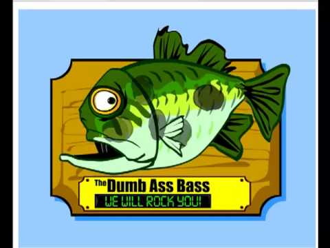 dumb ass bass
