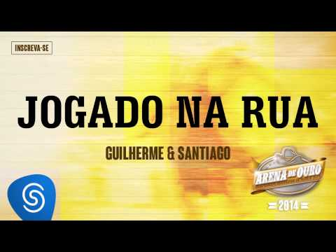Guilherme & Santiago - Jogado Na Rua (Arena De Ouro 2014)