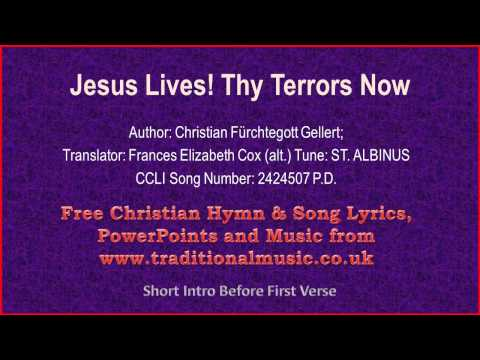 Jesus Lives! Thy Terrors Now - Hymn Lyrics & Music