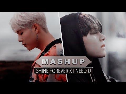 [MASHUP] MONSTA X & BTS :: Shine Forever X I Need U