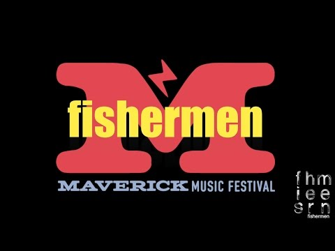 fishermen at Maverick Music Festival 2017 [Video Flyer]
