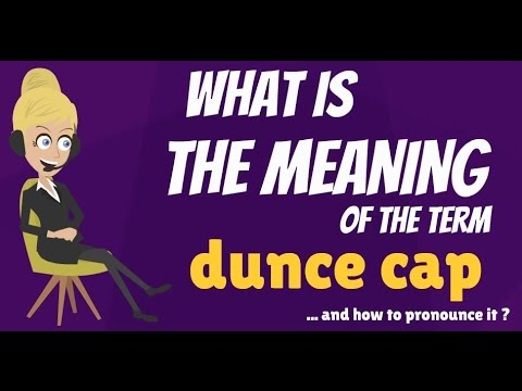 what is dunce cap what does dunce cap mean dunce cap meaning
