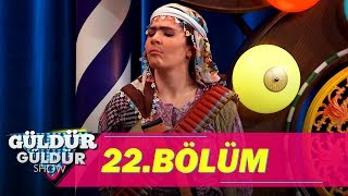 Güldür Güldür Show 22.Bölüm (Tek Parça Full HD)