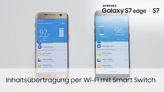 Samsung Galaxy S7 / S7 edge: Inhaltsübertragung per Wi-Fi mit Smart Switch