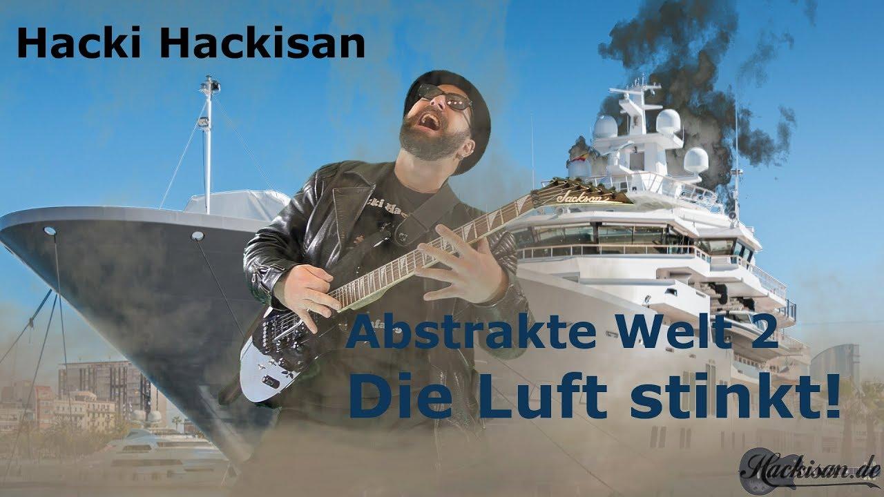 Hacki Hackisan - Abstrakte Welt 2 - Die Luft stinkt!