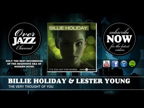 Billie Holiday & Lester Young - The Very Thought of You (1938)