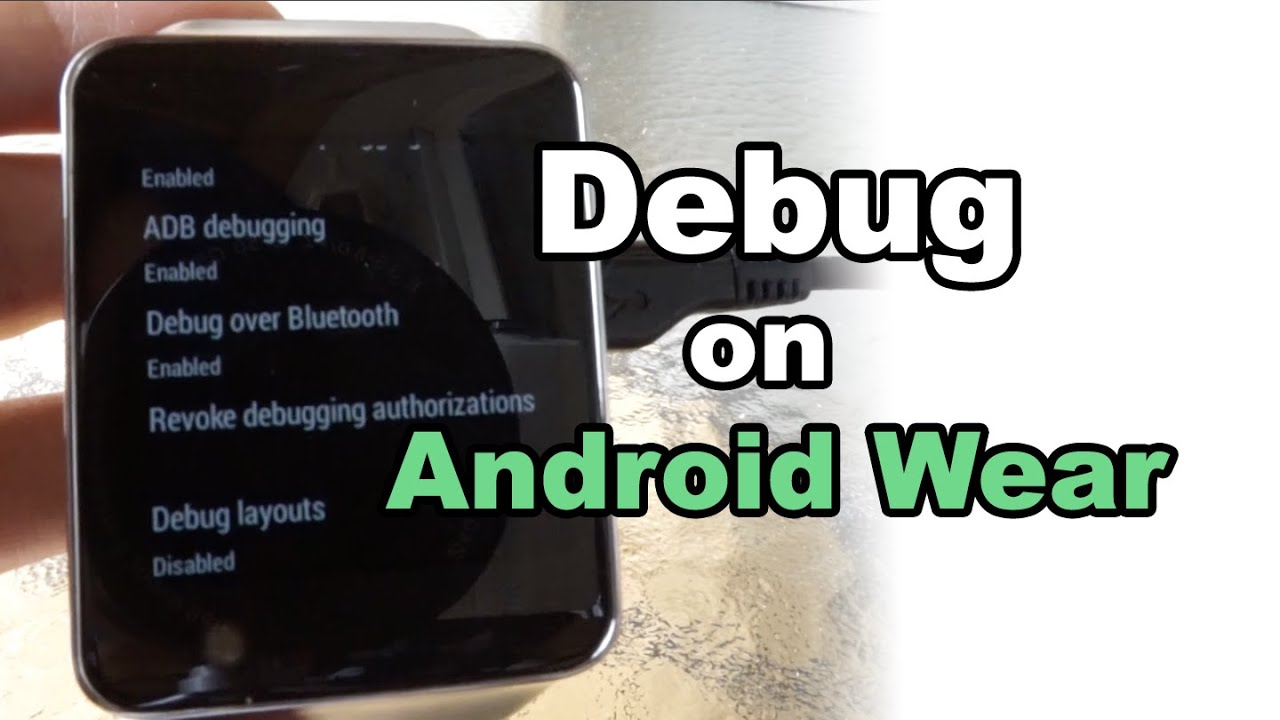 How to Turn on ADB Debug on Android Wear - Run Your First App!
