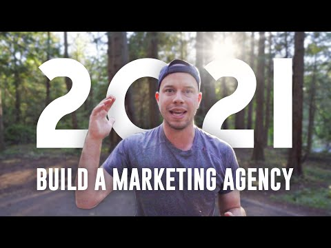 How to Build a Marketing Agency in 2021