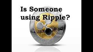Somebody actually using Ripple?