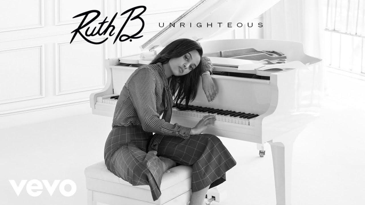 ruth-b-unrighteous-audio-ruthbvevo