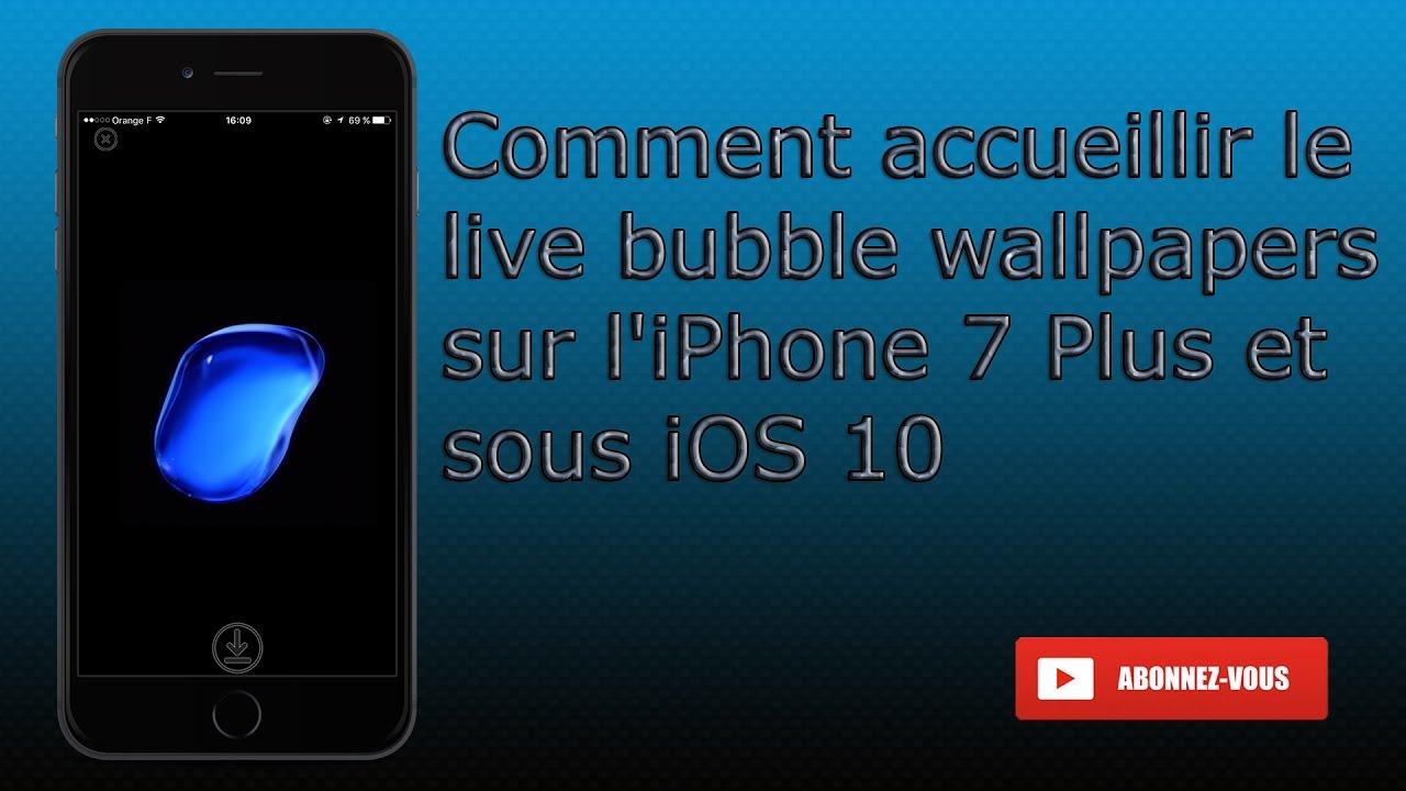 Comment Accueillir Le Live Bubble Wallpapers Sur Liphone 7 Plus Et