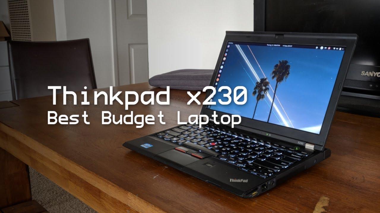 Thinkpad x230: The Best Budget Laptop