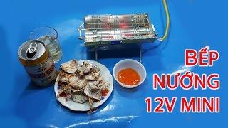 Hướng Dẫn Chế Bếp Nướng 12v Mini để bàn từ Bugi Sấy