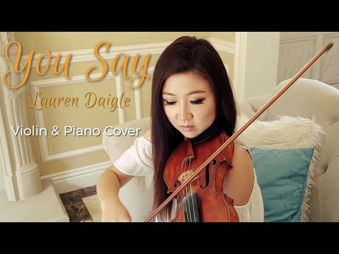 You Say - Violin Cover (Lauren Daigle) by Michelle Jin