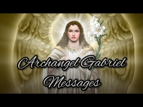I. Archangel Gabriel Messages 🌟 Channeled For The Collective..(timeless Video)...