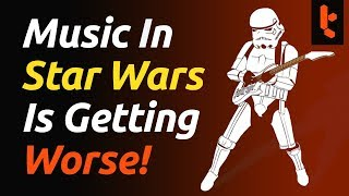 Star Wars Music is Getting Worse - Beyond The Last Jedi & John Williams - A Music Philosophy Review