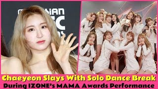 Chaeyeon Slays With Solo Dance Break During IZONE's MAMA Awards Performance