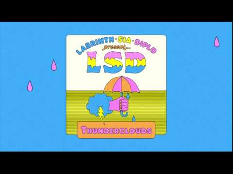 LSD - Thunderclouds By Sia, Diplo & Labrinth [OFFICIAL 10 HOUR VERSION]