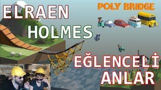 Elraen ve Holmes Poly Bridge Oynuyor | Eğlenceli Anlar | Duş Mu Af Mı ?