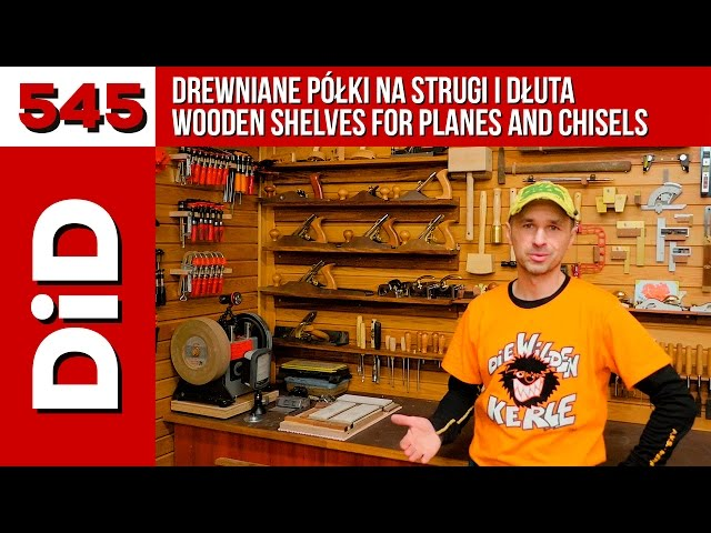 545. Drewniane półki na strugi i dłuta / Wooden shelves for planes and chisels