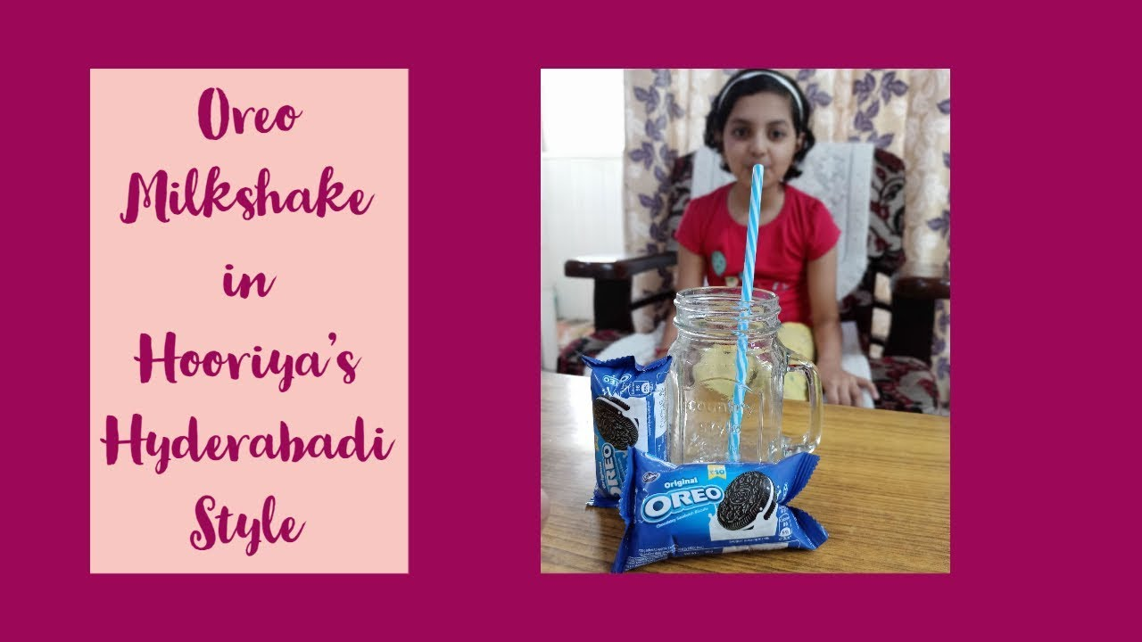 OREO MILKSHAKE | IN HOORIYA'S HYDERABADI STYLE | LOCKDOWN SPECIAL | SIMPLE AND DELICIOUS RECIPE ...
