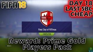 (4 loyalty) Last Daily FUTmas SBC - Prime Gold Players Pack ! | FIFA 18