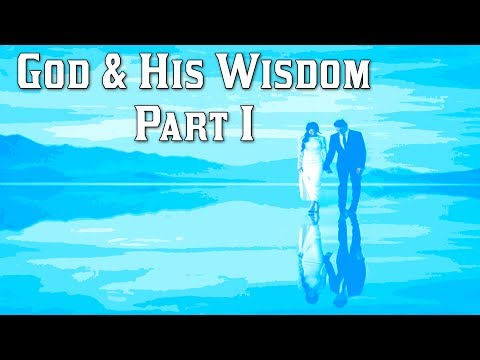 God & His wisdom created Adam & Eve in THEIR image Part I