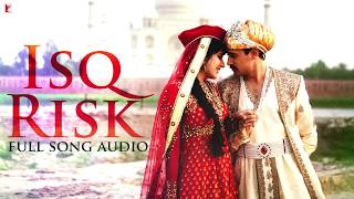 Isq Risk - Full Song Audio | Mere Brother Ki Dulhan | Rahat Fateh Ali Khan | Sohail Sen