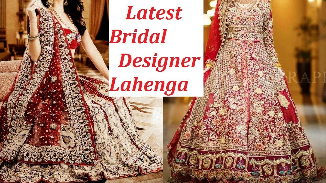 c2a80a63f103be Latest bridal Lehenga designs 2018-2019 || Very new jaw dropping #Lahenga  images for brides