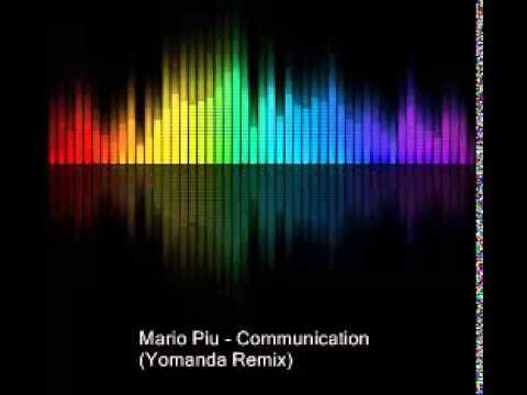 Mario Piu   Communication Yomanda Remix
