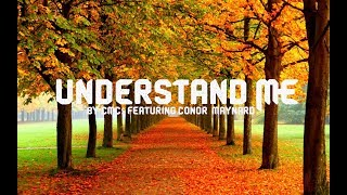 Conor Maynard, CMC$ - Understand Me (lyrics)