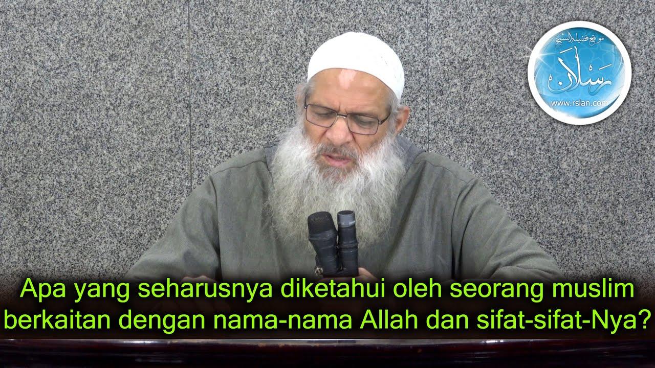 Apa yang seharusnya diketahui oleh seorang muslim berkaitan dengan nama-nama Allah ....?