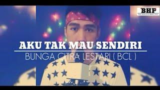 Aku Tak Mau Sendiri - Bcl   Cover   Bayu Hermawan , Banjarnegara #bhp