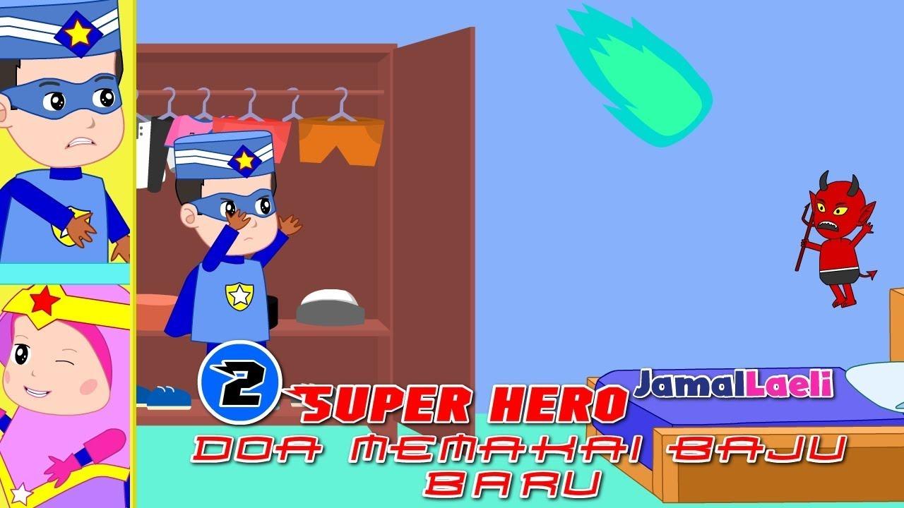 Super Hero Seri 2-Doa Memakai Baju Baru-Anak Islam-Bersama Jamal Laeli