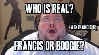Who is the real one? Francis or Boogie? #askfrancis 18