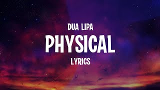 Dua Lipa - Physical (Lyrics)