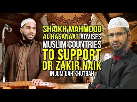 Shaikh Mahmood Al Hasanaat Advises Muslim Countries To Support Dr Zakir Naik In Jumu'ah Khutbah