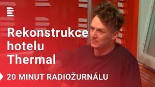 Jan Kordovský: Rekonstrukce hotelu Thermal se děje salámovou metodou, bez konceptu a architekta