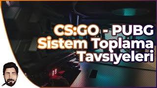 Bilgisayar Toplama Tavsiye ve FPS Değeri / CSGO - PUBG
