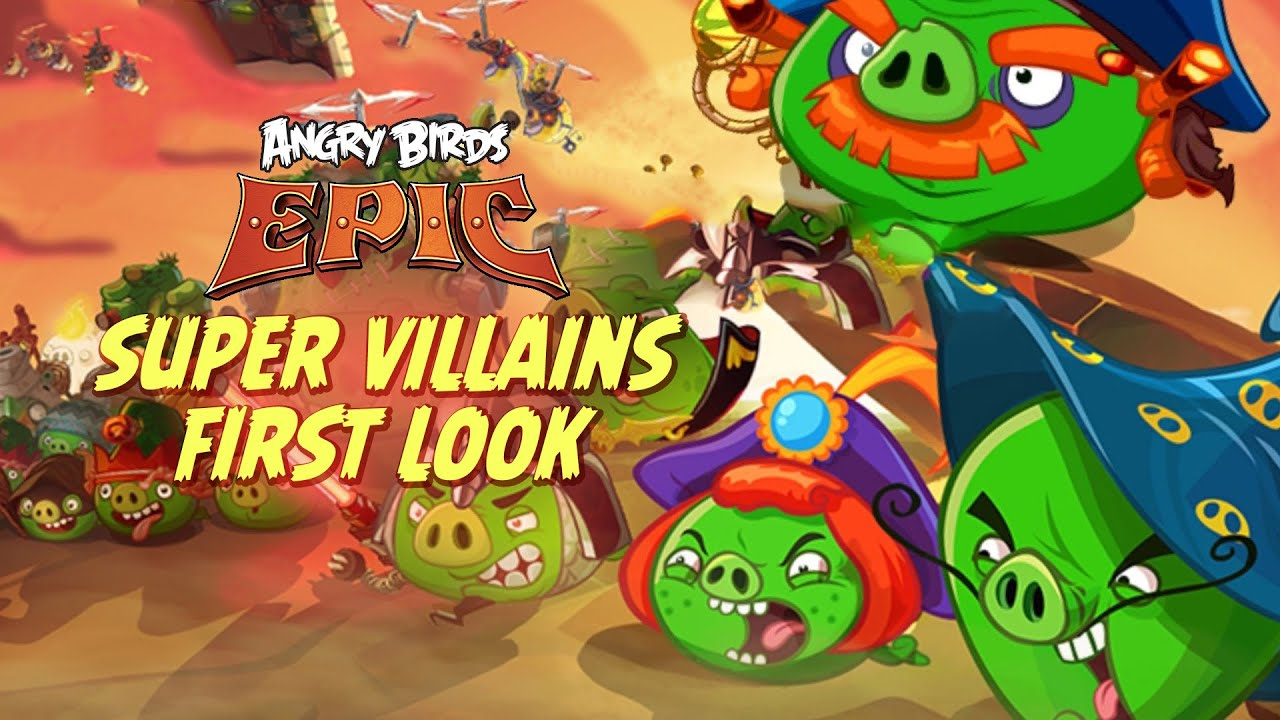 Angry Birds Epic - SUPER VILLAINS of Piggy Island Event First Look iOS, Android, iPad
