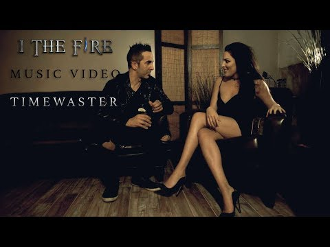 I The Fire - Timewaster (Official Video)