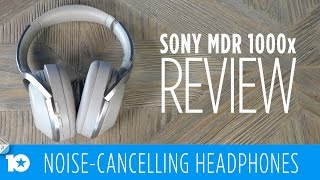 Review: Sony MDR 1000x Noise-C…