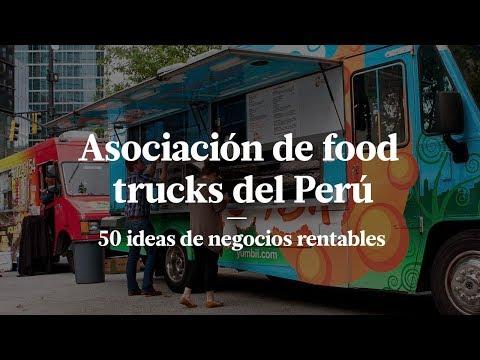ASOCIACIÓN DE FOOD TRUCKS DEL PERÚ | HAMBURGUESA AL PASO | 50 IDEAS DE NEGOCIOS RENTABLES EN PERÚ