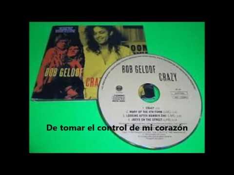 Bob  Geldof. Crazy, subtitulada en español