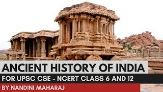 Ancient History of India for UPSC/IAS Preparation - NCERT Class 6 and 12