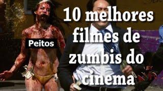 10 MELHORES FILMES DE ZUMBIS DO CINEMA